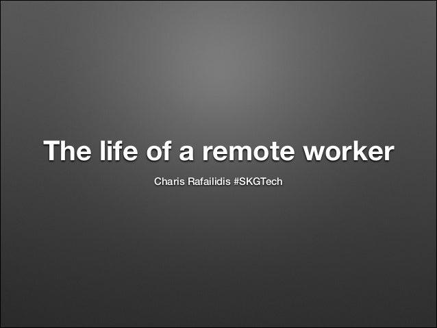 The life of a remote worker Charis Rafailidis #SKGTech