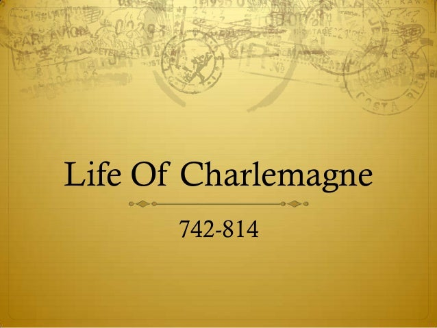Life Of Charlemagne      742-814