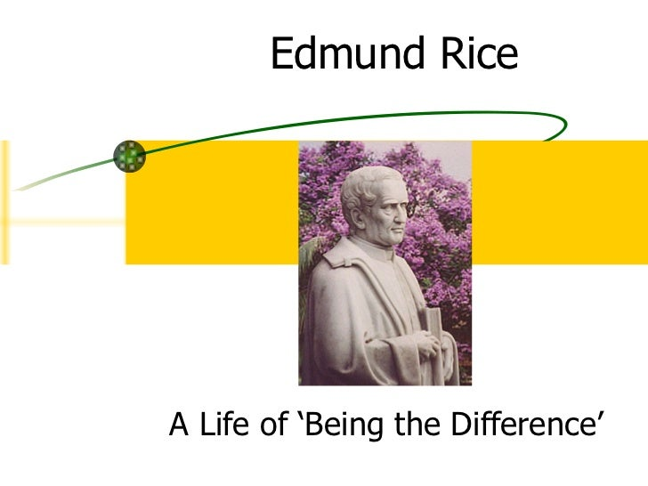 A Life of 'Being the Difference' Edmund Rice