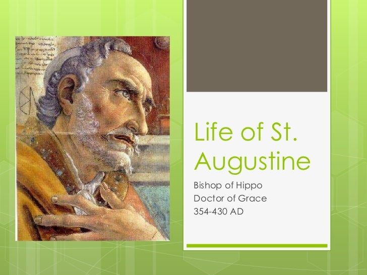 Life of St.AugustineBishop of HippoDoctor of Grace354-430 AD