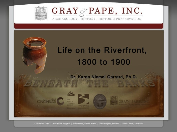 Life on the Riverfront,      1800 to 1900   Dr. Karen Niemel Garrard, Ph.D.