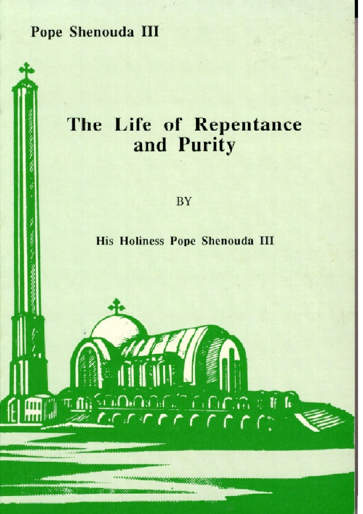 Life o repentantance and purity  by h.h pope shenoda 3 the coptic orthodox pope