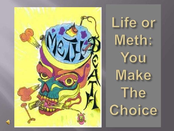 Life or Meth: You Make The Choice<br />