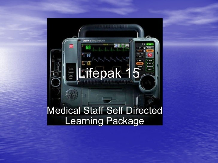Medical Staff Self Directed Learning Package Lifepak 15