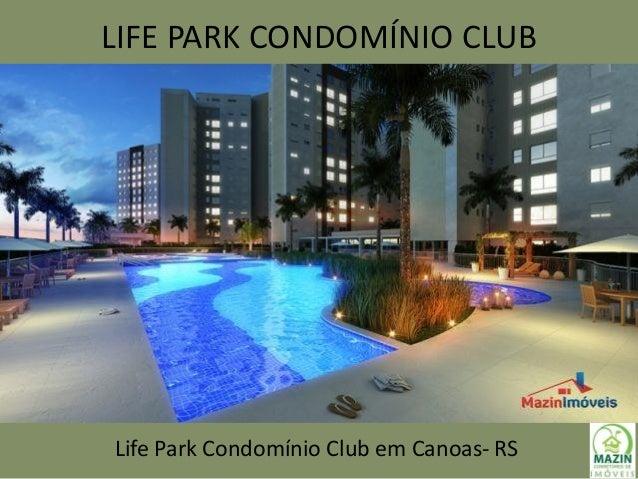 LIFE PARK CONDOMÍNIO CLUB Life Park Condomínio Club em Canoas- RS