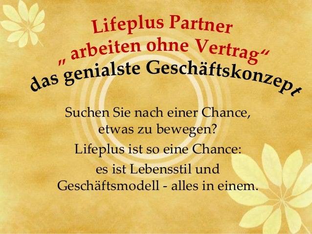 Suchen Sie nach einer Chance, etwas zu bewegen? Lifeplus ist so eine Chance: es ist Lebensstil und Geschäftsmodell - alles...