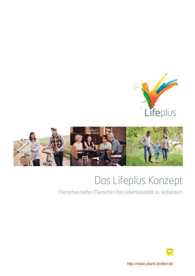 Das Lifeplus KonzeptMenschen helfen Menschen ihre Lebensqualität zu verbessern                               http://www.pl...