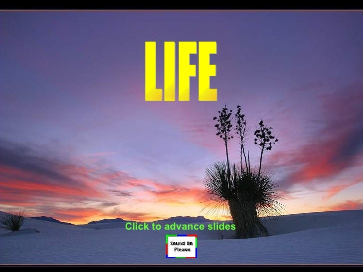 LIFE Click to advance slides