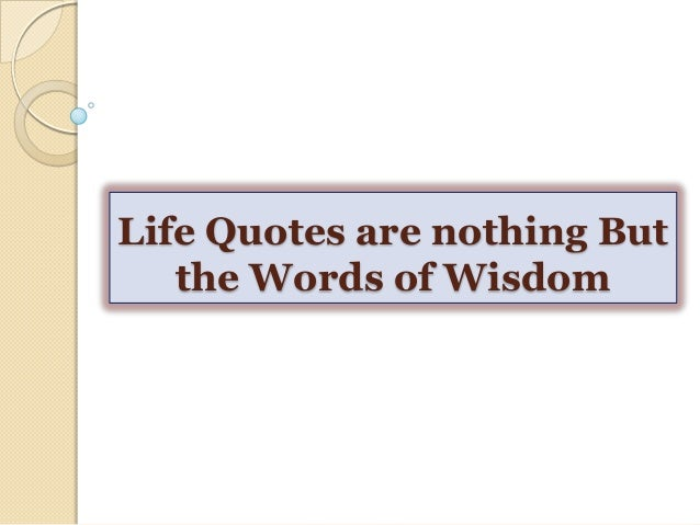 Words Mean Nothing Quotes: Life Quotes Are Nothing But The Words Of Wisdom