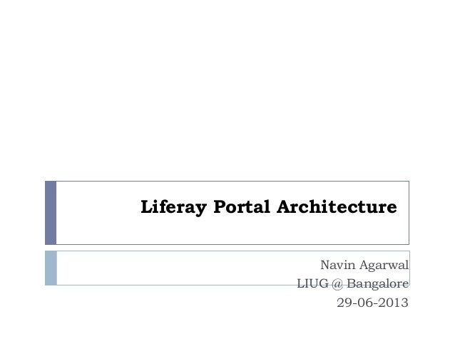 Liferay Portal Architecture Navin Agarwal LIUG @ Bangalore 29-06-2013