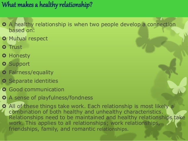 what makes a healthy dating relationship Below are 17 signs you're in a healthy sexual relationship 1  thankfully, there are many effective ways of coping that make dating rewarding while also.