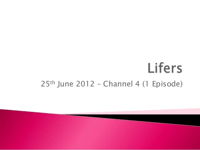 25th June 2012 – Channel 4 (1 Episode)