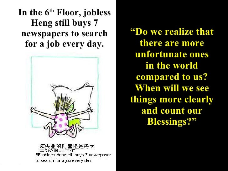 """In the 6 th  Floor, jobless Heng still buys 7 newspapers to search for a job every day. """" Do we realize that there are mor..."""