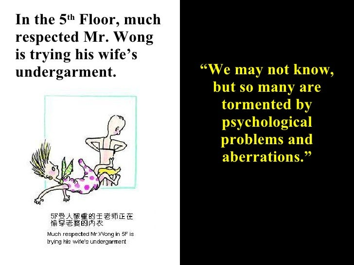 """In the 5 th  Floor, much respected Mr. Wong is trying his wife's undergarment. """" We may not know, but so many are tormente..."""
