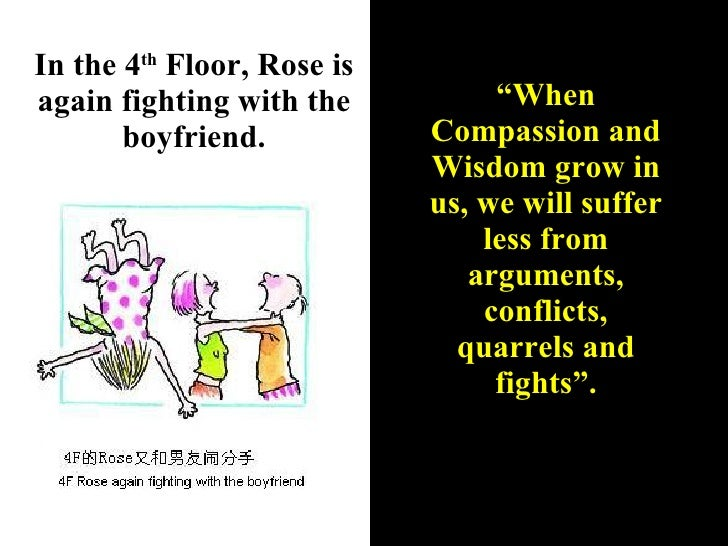 """In the 4 th  Floor, Rose is again fighting with the boyfriend. """" When Compassion and Wisdom grow in us, we will suffer les..."""