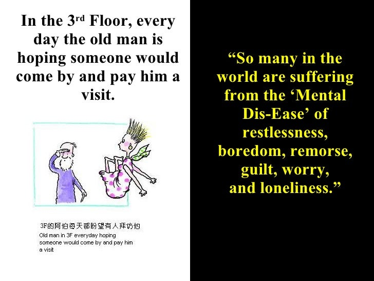 """In the 3 rd  Floor, every day the old man is hoping someone would come by and pay him a visit. """" So many in the world are ..."""