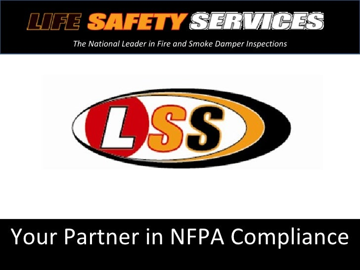 Your Partner in NFPA Compliance The National Leader in Fire and Smoke Damper Inspections