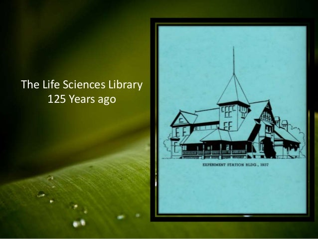 The Life Sciences Library     125 Years ago