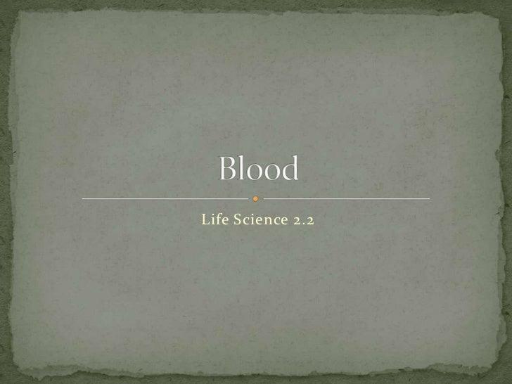 Life Science 2.2<br />Blood<br />