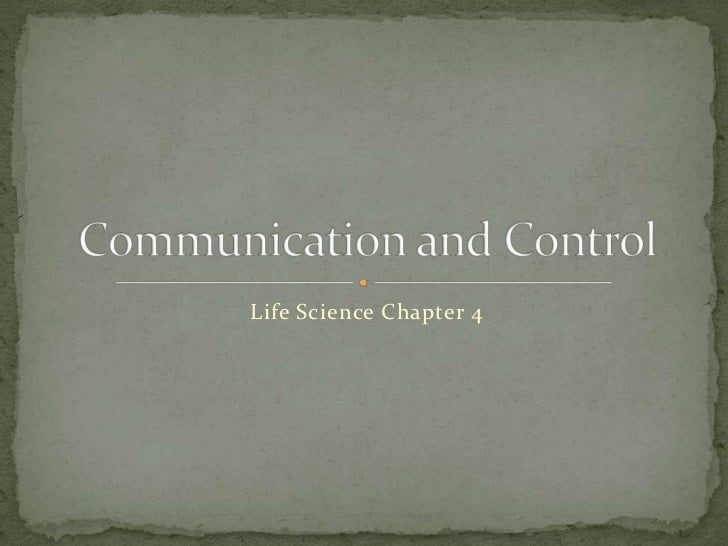 Life Science Chapter 4<br />Communication and Control<br />