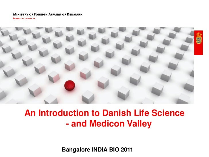 An Introduction to Danish Life Science          - and Medicon Valley        Bangalore INDIA BIO 2011