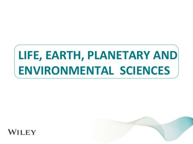 LIFE, EARTH, PLANETARY AND ENVIRONMENTAL SCIENCES