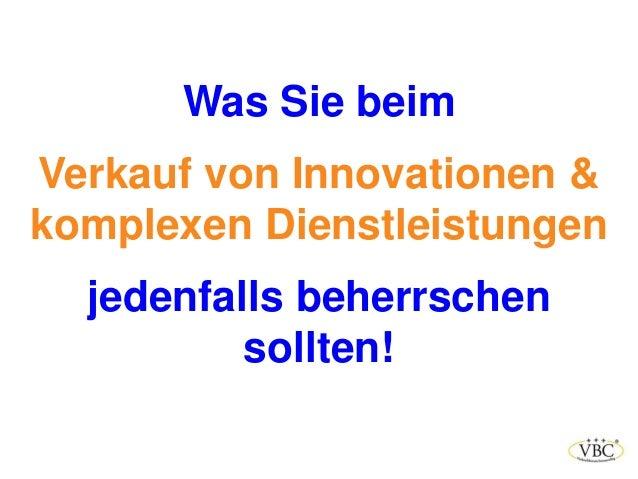 Was Sie beim Verkauf von Innovationen & komplexen Dienstleistungen jedenfalls beherrschen sollten!
