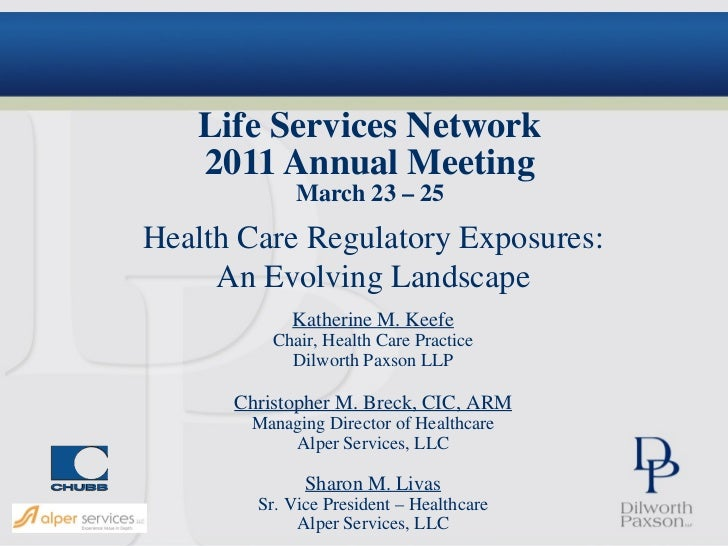 Life Services Network   2011 Annual Meeting             March 23 – 25Health Care Regulatory Exposures:     An Evolving Lan...