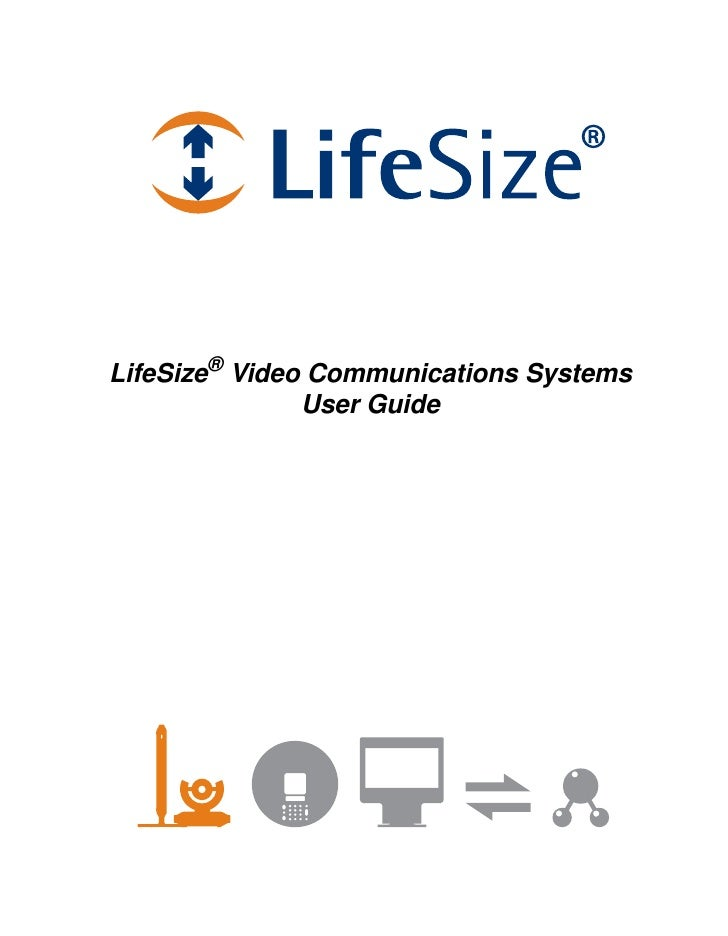 LifeSize® Video Communications Systems                User Guide