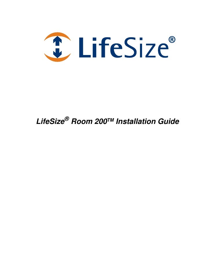 LifeSize® Room 200TM Installation Guide