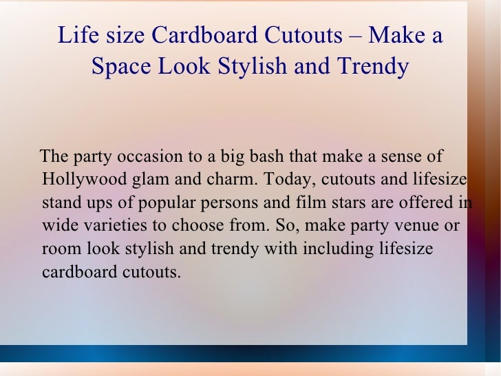 Life size Cardboard Cutouts – Make a     Space Look Stylish and TrendyThe party occasion to a big bash that make a sense o...