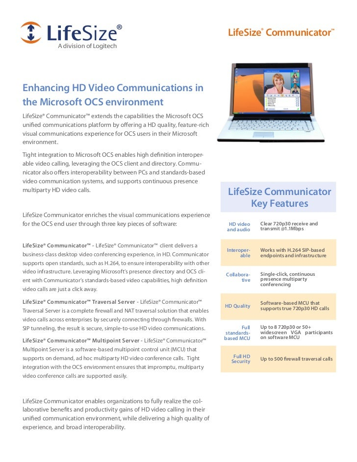 LifeSize® Communicator™Enhancing HD Video Communications inthe Microsoft OCS environmentLifeSize® Communicator™ extends th...
