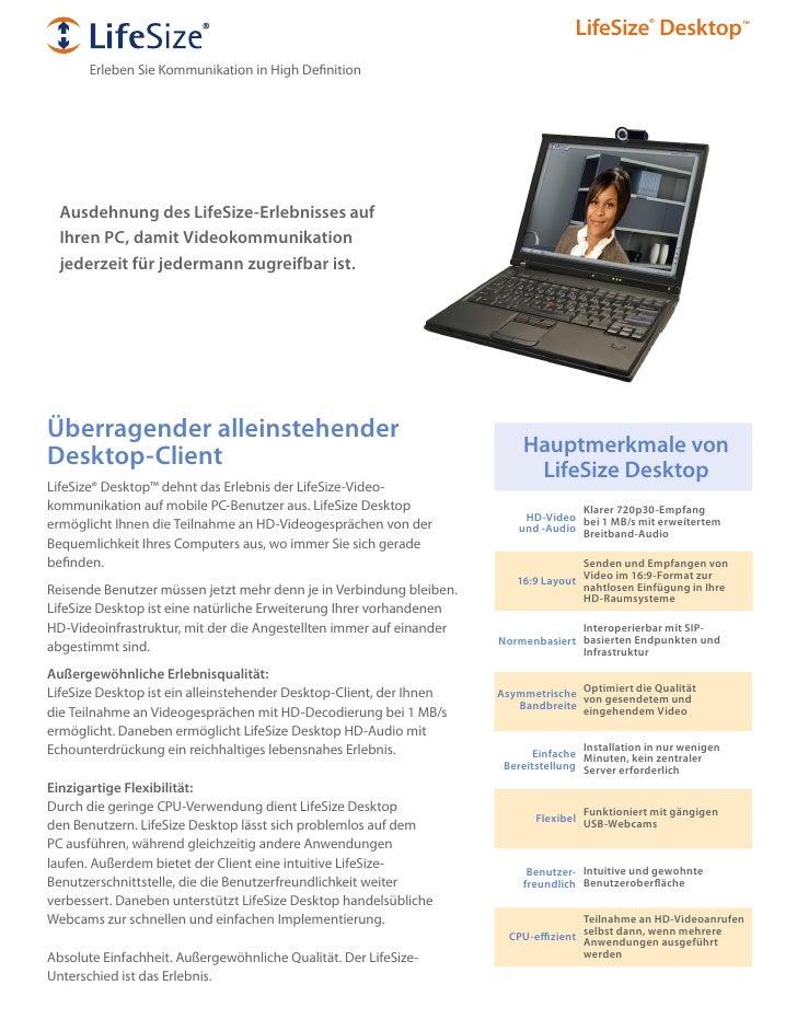 LifeSize® Desktop™        Erleben Sie Kommunikation in High Definition       Ausdehnung des LifeSize-Erlebnisses auf   Ihr...