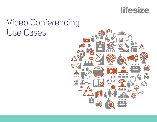 Video Conferencing Use Cases