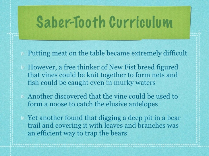 saber toothed curriculum implications and insights Summarizes findings from the saber-tooth project related to systemic change  and  chapter 7: lessons, conclusions, and implications of the saber-tooth  project  note: part of a monograph issue, the saber-tooth project: curriculum  and.