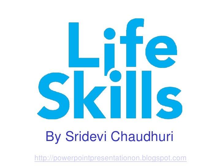 By Sridevi Chaudhurihttp://powerpointpresentationon.blogspot.com
