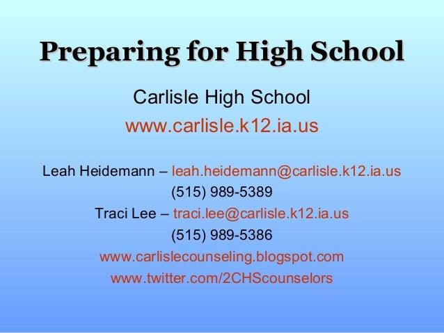 Preparing for High School            Carlisle High School           www.carlisle.k12.ia.usLeah Heidemann – leah.heidemann@...
