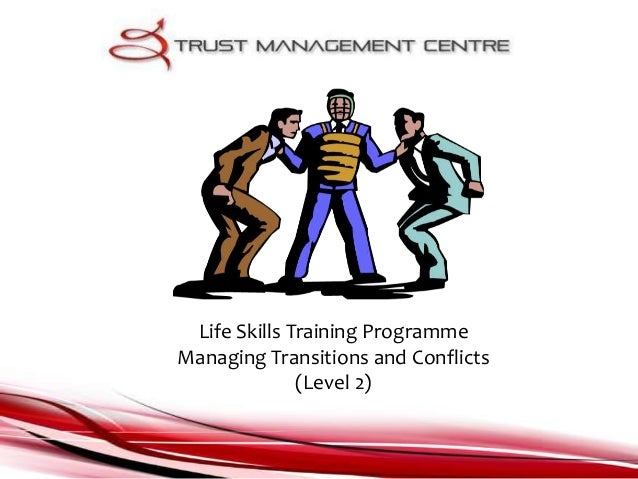 Life Skills Training Programme Managing Transitions and Conflicts (Level 2)
