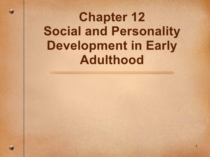 Chapter 12 Social and Personality Development in Early Adulthood
