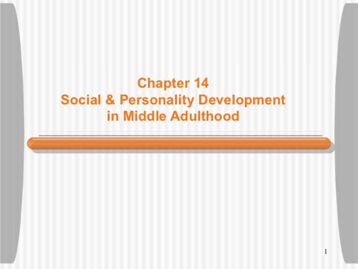 Chapter 14Social & Personality Development       in Middle Adulthood                                   1