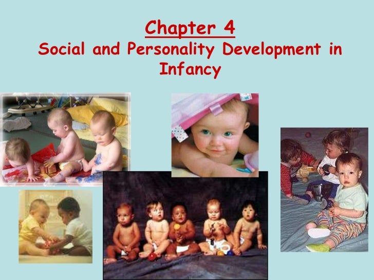 Chapter 4Social and Personality Development in               Infancy