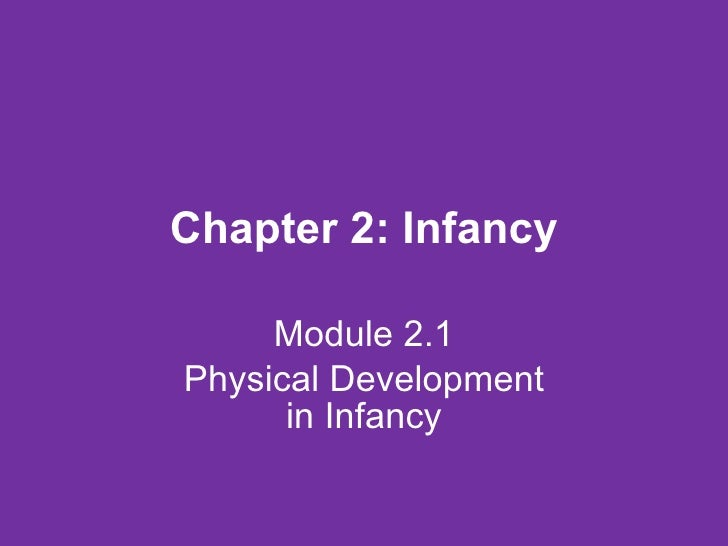 Chapter 2: Infancy Module 2.1 Physical Development in Infancy