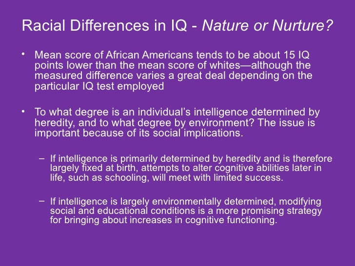 If intelligence is determined primarily by heredity