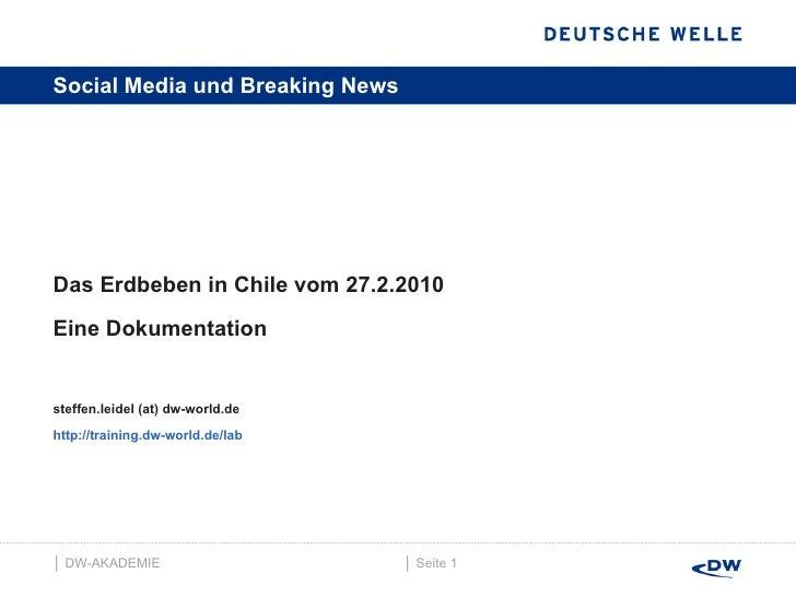 Social Media und Breaking News <ul><li>Das Erdbeben in Chile vom 27.2.2010  </li></ul><ul><li>Eine Dokumentation </li></ul...