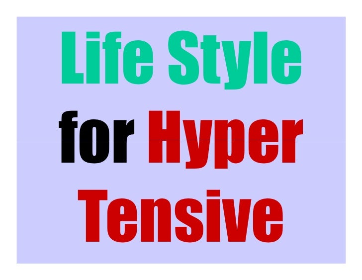 Life Stylefor Hyper Tensive