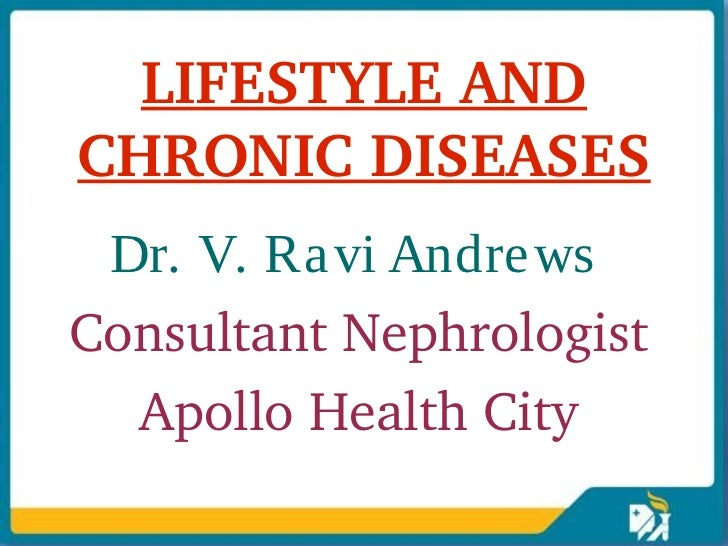 Lifestyle and chronic diseases - Dr Ravi Andrews