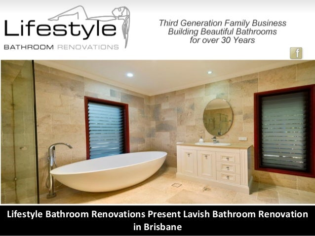 Lifestyle bathroom renovations present lavish bathroom for Lifestyle bathroom renovations