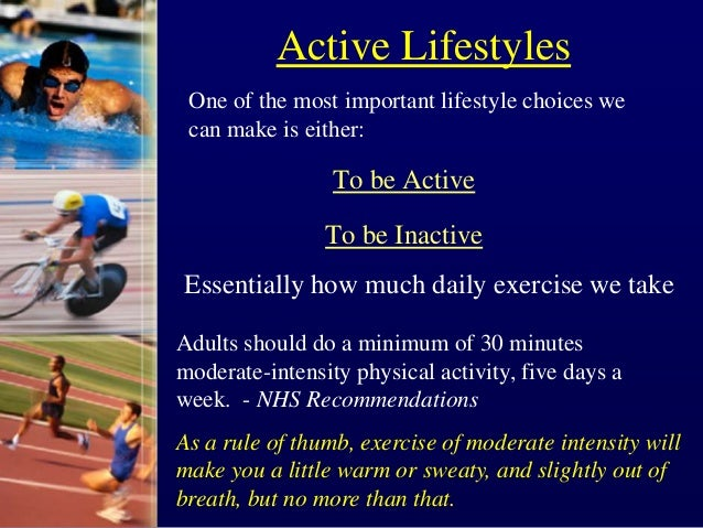 Active Lifestyles To be Active To be Inactive Essentially how much daily exercise we take One of the most important lifest...