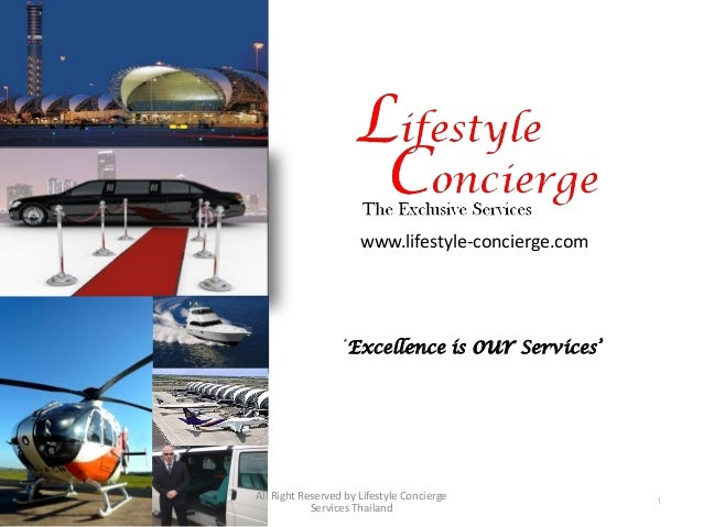 1 www.lifestyle-concierge.com ' Excellence is our Services' All Right Reserved by Lifestyle Concierge Services Thailand