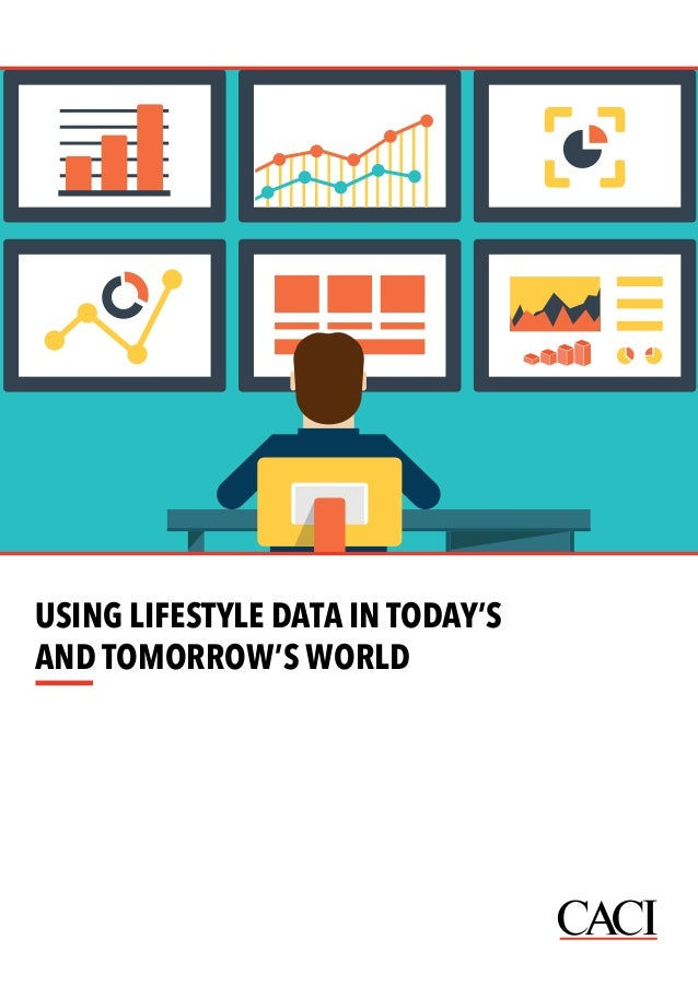 USING LIFESTYLE DATA IN TODAY'S  AND TOMORROW'S WORLD